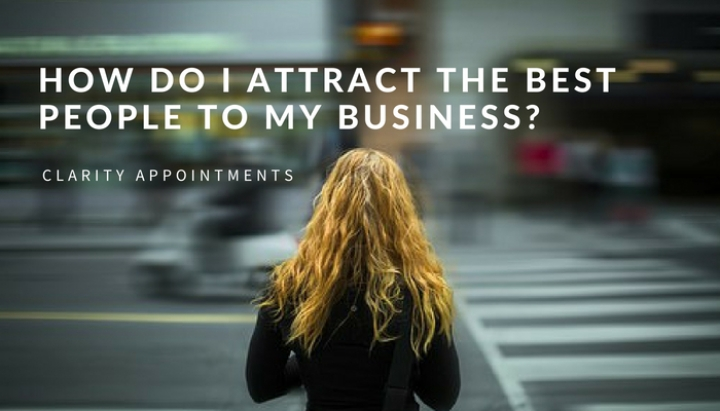 How Do I Attract The Best People To My Business