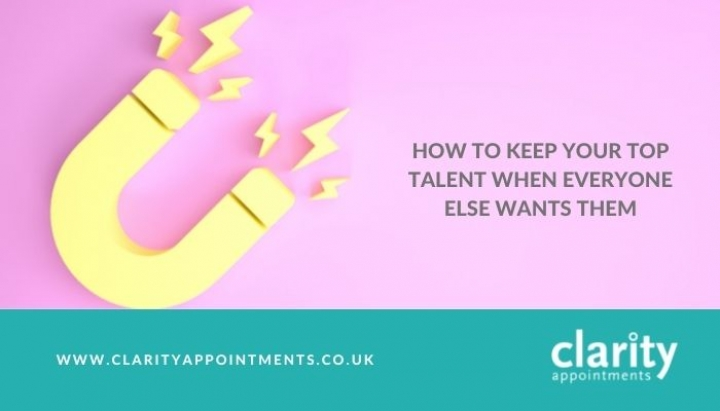 How To Keep Your Top Talent When Everyone Else Wants Them