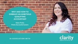 Why and how to embrace an ambitious qualifying accountant